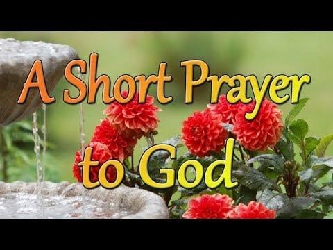 A Short Prayer to God - A Peaceful and Joyful Prayer - Thak You Lord