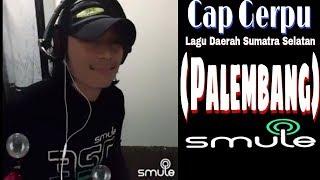 cap gerpu lagu daerah sumatra selatan palembang smule sing karaoke