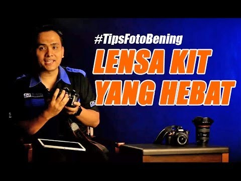 "Tips ""Lensa Kit Yang Hebat"" -- Doddy Bening Photography"