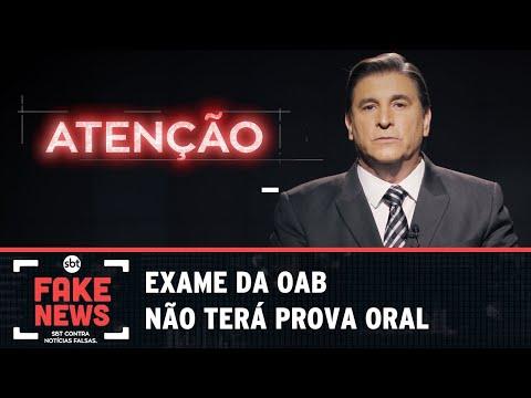SBT Contra Notícias Falsas: Exame da OAB terá prova oral?
