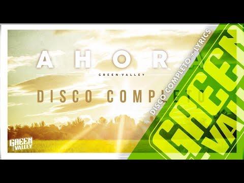 GREEN VALLEY - AHORA - DISCO COMPLETO (Full Album)
