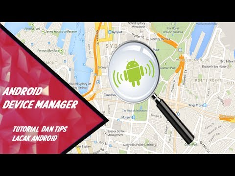 """Tutorial dan tips lacak ponsel android """"Android Device Manager"""""""