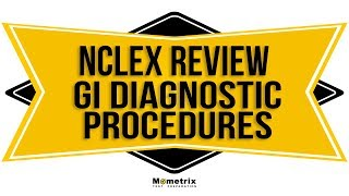 Diagnostic Procedures of the Gastrointestinal System | NCLEX Review 2019