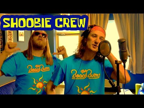 SHOOBIE CREW (OFFICIAL MUSIC VIDEO) - THE BEACH BUMS