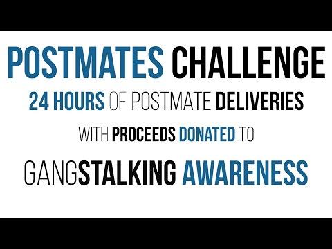 Postmates Challenge! - 24 Hours of Postmates Deliveries for Gangstalking Awareness