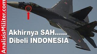 Video Akhirnya, Indonesia SAH Beli Pesawat Tempur Sukhoi SU-35S Rusia download MP3, 3GP, MP4, WEBM, AVI, FLV Oktober 2018