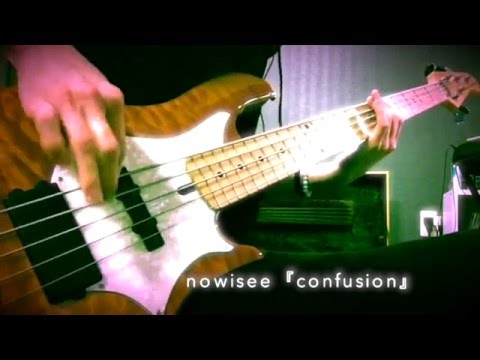 nowisee『confusion』ベース【弾いてみた】