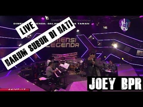 Joey BPR - Harum Subur Di Hati (Live HD 2018)