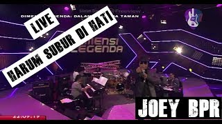 Joey BPR Harum Subur Di Hati Live HD 2018