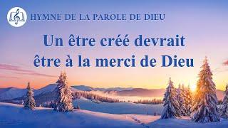 Musique chrétienne en français « Un être créé devrait être à la merci de Dieu »
