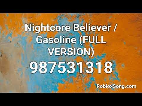 Nightcore Believer Gasoline Full Version Roblox Id Music