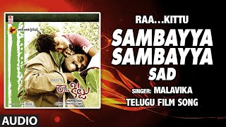 Sambayya Sambayya - Sad Full Audio Song | Telugu Raa…Kittu Movie | Raja, Sonu | Naga | Balachandra