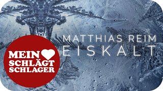 Matthias Reim - Eiskalt (Offizielles Lyric Video)