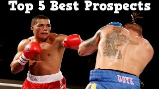 Top 5 Best Prospects in Boxing 2015