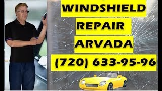windshield repair arvada CALL NOW:(720)633-95-96
