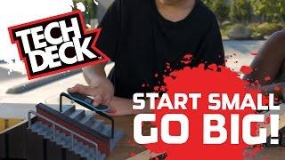 tech deck start small go big
