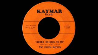 The Casino Royales - Hurry On Back To Me
