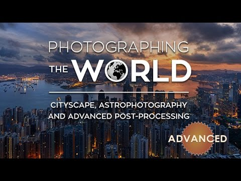 Photographing the World: Cityscape, Astrophotography, and Advanced Posts Processing