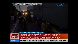 UB: Breaking news: Kotse, naipit ng dalawang van sa Maynila