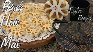 Món ngon ngày tết - Cách làm bánh hoa mai nhân thơm cho ngày tết - Taylor Recipes - Cuộc Sống Mỹ