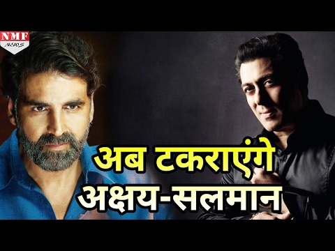 अब Box office पर टकराएंगे Salman Khan and Akshay Kumar !