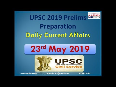 UPSC 2019 Prelims Preparation | 23 May 2019 Daily Current Affairs MCQs for UPSC / IAS by A A Shahs