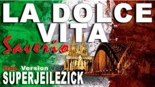 La Dolce Vita (Ital. Version von Superjeilezick)
