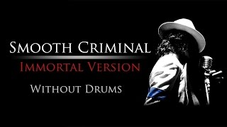 Michael Jackson - Smooth Criminal (Immortal Version) | Without Drums |