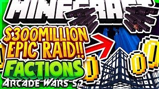 EPIC RAID ON A $300,000,000 FACTION + GIVEAWAY! | Minecraft FACTIONS Series #3 (ArcadeWars Factions)