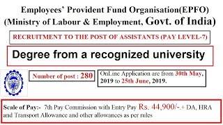 EPFO(Employees' Provident Fund Organisation) recruitment 2019  Degree  280 posts Rs. 44900/-