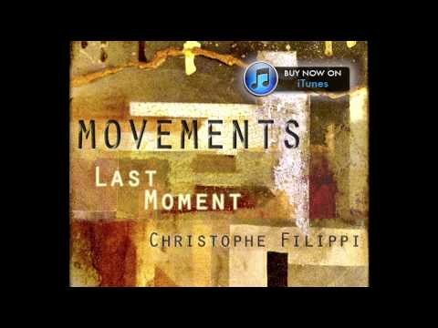 Last Moment - Christophe Filippi [Movements]