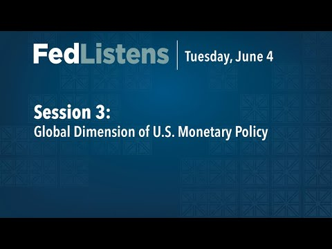 FedListens Session 3: Global Dimension Of U.S. Monetary Policy