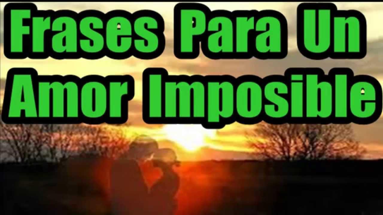 Frases De Amor Hermosas Frases Para Un Amor Imposible Youtube