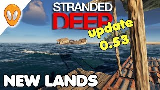 A New Land | Stranded Deep Update 0.53 Ep 9