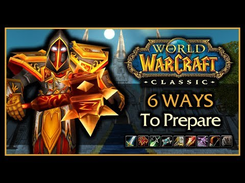 TOP 6 WAYS to Prepare for Classic WoW this Summer.