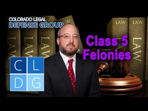 Class 5 Felony Crimes in Colorado: Five things to know (examples & penalties)