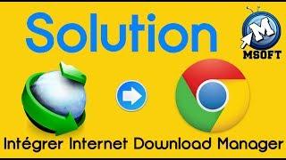 IDM   Intégrer Internet Download Manager à Google Chrome   Msoft   (Darija)