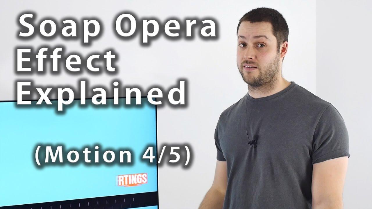soap opera effect explained motion 4 5 rtings com youtube