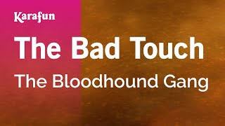 Karaoke The Bad Touch - The Bloodhound Gang *