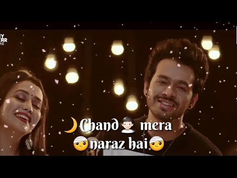 Chand Mera Naraz Hai Song HD | Neha kakkar | Tony kakkar | New Whatsapp Status video | Flick Studio