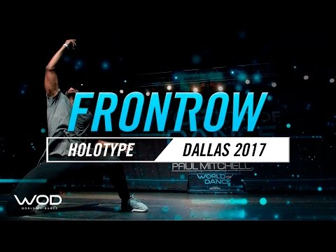 HOLOTYPE | FrontRow | World of Dance Dallas 2017 | #WODDALLAS17