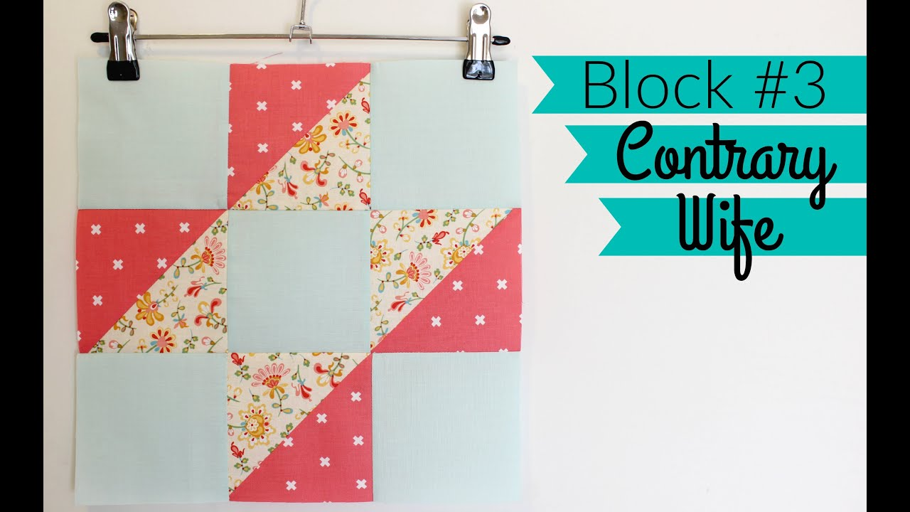 HST Sampler Quilt | Block #3: Contrary Wife - YouTube : contrary wife quilt block - Adamdwight.com