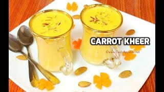 Carrot Kheer / Carrot Almond Kheer Recipe / Healthy Dessert Recipes - Tasty Appetite