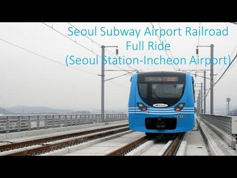 Seoul Subway Airport Railroad Full Ride (Seoul Station-Incheon Airport) 서울지하철 공항철도 전구간 주행 (서울역-인천공항)