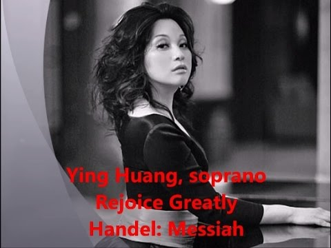 Ying Huang, Rejoice Greatly by Handel from Messiah
