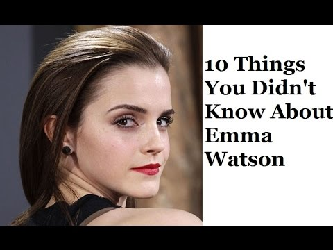 10 Things You Didn T Know About Emma Watson Youtube