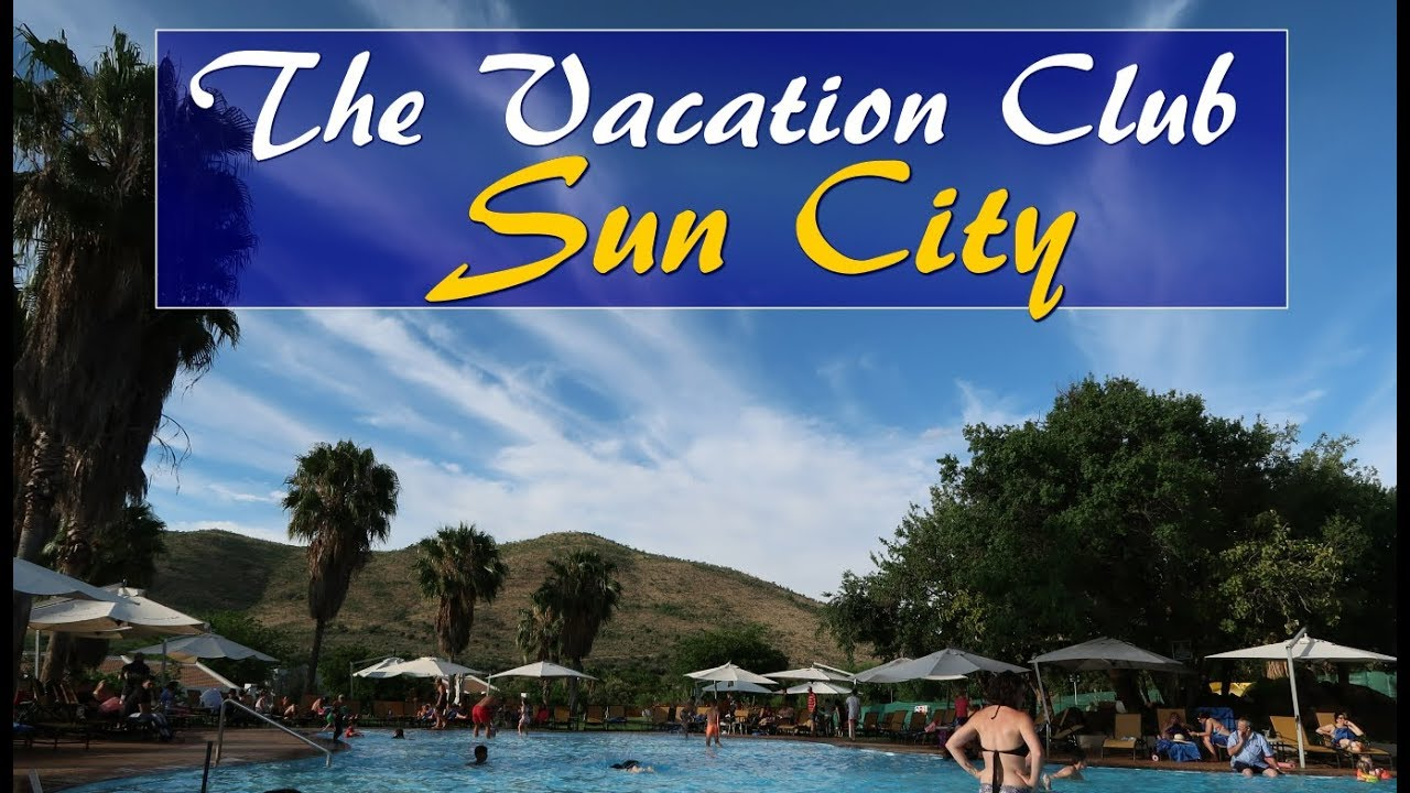 Sun City Vacation Club- What It Looks Like.