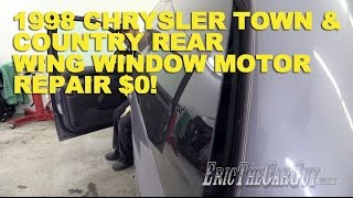 1998 Chrysler Town & Country Rear Wing Window Motor Repair $0! -Fixing It Forward