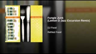 Play Fungle Junk (Lemon # Jazz Excursion remix)