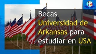 Becas Chancellor's Scholarship de la Universidad de Arkansas, USA | Becas sin Fronteras